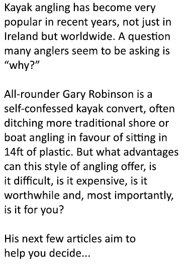 Kayak angling has become very popular in recent years, not just in Ireland but worldwide. A question many anglers see...